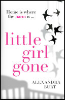 Little Girl Gone: The can't-put-it-down psychological thriller