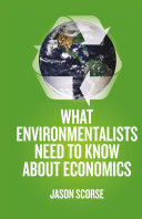What Environmentalists Need to Know About Economics Pdf/ePub eBook