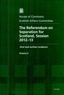 The Referendum on Separation for Scotland  Session 2012 13