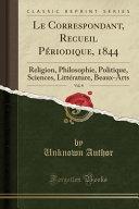 Le Correspondant, Recueil Périodique, 1844, Vol. 8