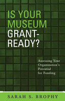 Is Your Museum Grant Ready