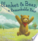 Blanket   Bear  a Remarkable Pair