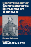 Secret History Of Confederate Diplomacy Abroad