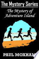 The Mystery of Adventure Island  The Mystery Series Book 2  Book