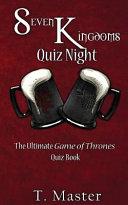 Seven Kingdoms Quiz Night