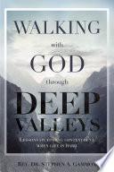 Walking with God through Deep Valleys Book