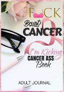 F CK Breast Cancer  I m Kicking Cancer Ass Book
