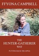 The Hunter Gatherer Way