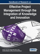 Handbook of Research on Effective Project Management through the Integration of Knowledge and Innovation