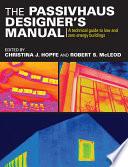 The Passivhaus Designer   s Manual Book