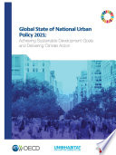 Global State of National Urban Policy 2021 Achieving Sustainable Development Goals and Delivering Climate Action