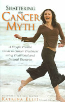 Shattering the Cancer Myth