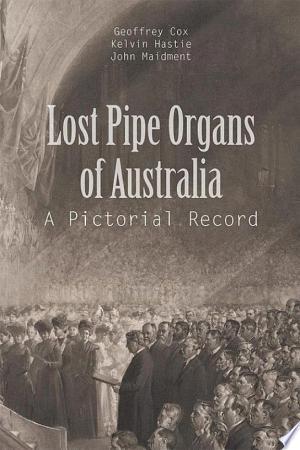 Download Lost Pipe Organs of Australia Free Books - Read Books