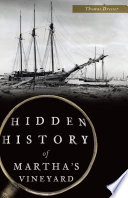 Hidden History of Martha s Vineyard