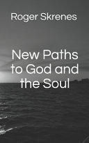 New Paths to God and the Soul Book