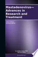 Mastadenovirus—Advances in Research and Treatment: 2012 Edition