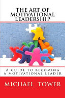 The Art of Motivational Leadership