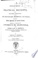 A Cyclopaedia of Practical Receipts and Collateral Information in the Arts  Manufactures  Professions  and Trades  Including Medicine  Pharmacy  and Domestic Economy