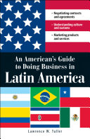 An American s Guide to Doing Business in Latin America