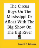 The Circus Boys On The Mississippi Or Afloat With The Big Show On The Big River