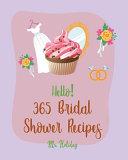 Hello! 365 Bridal Shower Recipes