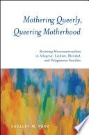 Mothering Queerly  Queering Motherhood