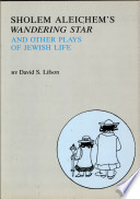 Sholem Aleichem s Wandering Star  and Other Plays of Jewish Life