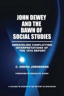 John Dewey and the Dawn of Social Studies