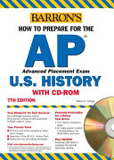 How to Prepare for the AP U S  History with CD ROM Book PDF