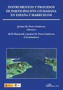 Instrumentos y procesos de participación ciudadana en España y Marruecos