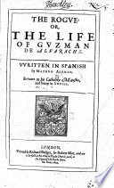 The Rogue  Or  the Life of Guzman de Alfarache  Etc   Translated by Don Diego Puede Ser  I e  J  Mabbe