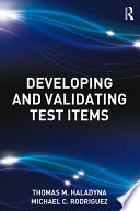 """""""Developing and Validating Test Items"""" by Thomas M. Haladyna, Michael C. Rodriguez"""