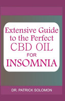 Extensive Guide to the Perfect CBD Oil for Insomnia