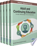 Adult and Continuing Education: Concepts, Methodologies, Tools, and Applications  : Concepts, Methodologies, Tools, and Applications