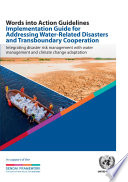 Words Into Action Guidelines Implementation Guide for Addressing Water Related Disasters and Transboundary Cooperation