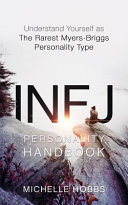 Infj Personality Handbook  Understand Yourself as the Rarest Myers Briggs Personality Type