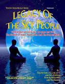Legacy of the Sky People: The Extraterrestrial Origin of Adam and Eve; The Garden of Eden; Noah's Ark and the Serpent Race