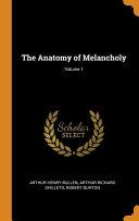 The Anatomy of Melancholy  Volume 1