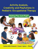 Activity Analysis  Creativity And Playfulness In Pediatric Occupational Therapy  Making Play Just Right