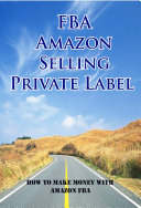 FBA Amazon Selling Private Label   How To Make Money With Amazon FBA