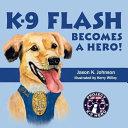 K 9 Flash Becomes a Hero