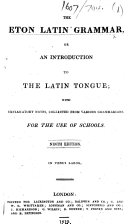 The Eton Latin Grammar ... Ninth Edition