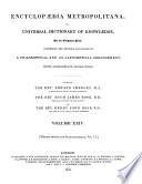 Encyclopaedia Metropolitana, Or, Universal Dictionary of Knowledge