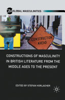 Constructions of Masculinity in British Literature from the Middle Ages to the Present [Pdf/ePub] eBook