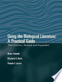 Using The Biological Literature  : A Practical Guide, Revised And Expanded