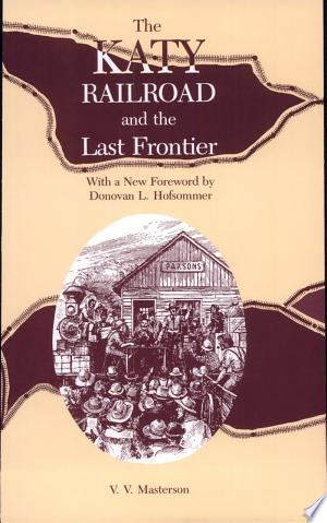 The Katy Railroad and the Last Frontier Ebook - barabook