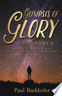 Heaven  Glimpses of Glory  Revelations in the Realms of God