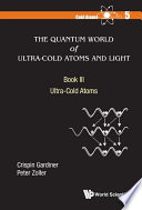 Quantum World Of Ultra Cold Atoms And Light The Book Iii Ultra Cold Atoms Book PDF