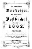 Der constitutionelle Briefträger auf allen Seiten, oder Postbüchel für das Jahr 1862 (etc.)