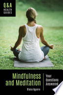 Mindfulness and Meditation  Your Questions Answered